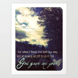 God Gave Me You Art Print