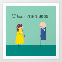 Here - I think you need this... Art Print