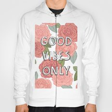 Good vibes only / calligraphy and floral illustration Hoody