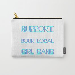 Support Your Local Girl Gang Carry-All Pouch