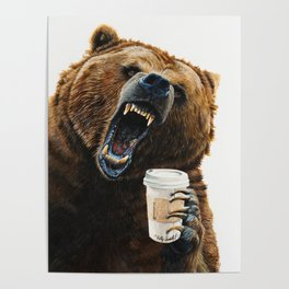 """"""" Grizzly Mornings """" give that bear some coffee Poster"""