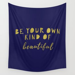 Be Your Own Kind Of Beautiful-Navy | Typography | Quotes Wall Tapestry