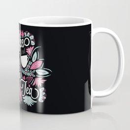 Coffee Is Not My Cup Of Tea Coffee Mug