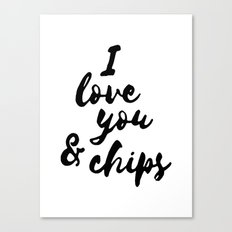 I love you & chips Canvas Print