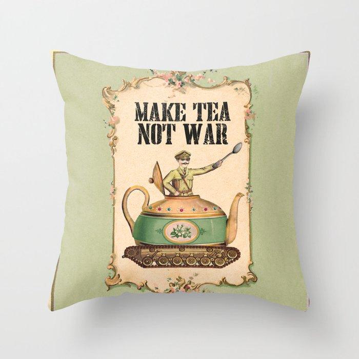 Make Tea Not War Throw Pillow