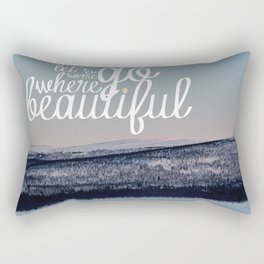 Let's Go Somewhere Beautiful Rectangular Pillow