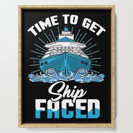Time To Get Ship Faced - Funny Cruise Ship Trip Serving Tray