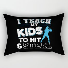 I Teach My Kids To Hit And Steal Rectangular Pillow