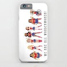 We Are All Wonderwomen! iPhone 6s Slim Case