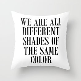 Anti-Racism Quote Throw Pillow