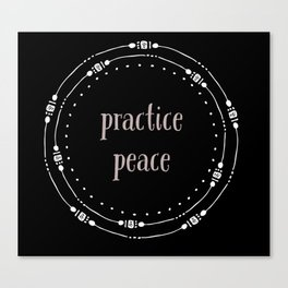 Practice Peace Canvas Print