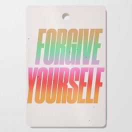 Forgive Yourself Cutting Board