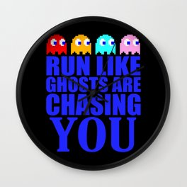 Run like ghosts are chasing you Wall Clock