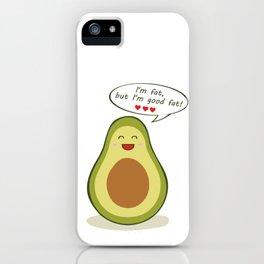 I'm fat, but I'm good fat! iPhone Case