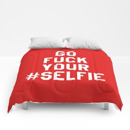 GO FUCK YOUR SELFIE (Red) Comforters