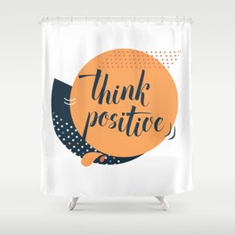 Think positive calligraphy Shower Curtain