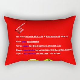 Tax Cuts for the Rich 1% and Automate all Jobs Act Rectangular Pillow