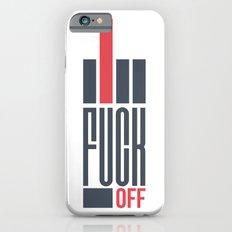 F**k_Off Slim Case iPhone 6s