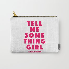 Tell me something girl Carry-All Pouch