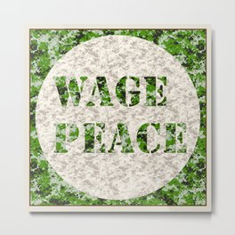 WAGE PEACE Metal Print