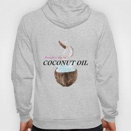 Coconut Oil Hoody