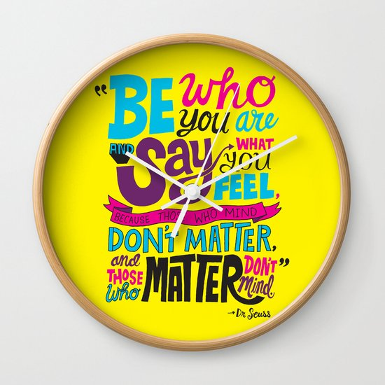 Be Who You Are... Wall Clock
