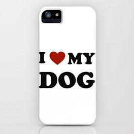 I love my dog iPhone Case
