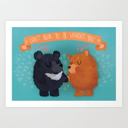 Can't Bear To Be Without You Art Print