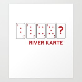 Poker Card Player Casino Lover Funny Fear River Card Art Print