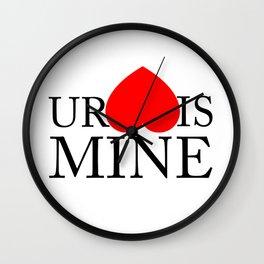 Your Heart/Ass is mine Wall Clock