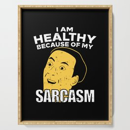 I Am Healthy Because Of My Sarcasm - Funny Joke Meme Illustration Serving Tray