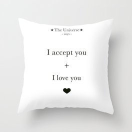 The Universe - I Accept You + I Love You Throw Pillow