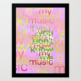 You Don't Know Me (t) Art Print
