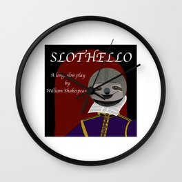 Slothello - a long, slow play by William Shakespeare Wall Clock
