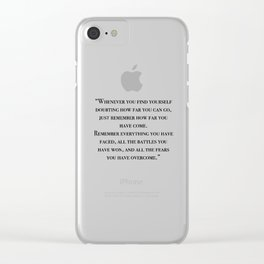 Remember how far you've come - quote Clear iPhone Case