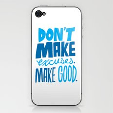 Don't Make Excuses. Make Good. iPhone & iPod Skin