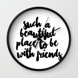 Be With Friends Wall Clock