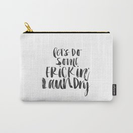 Funny Quote Let's Do some Laundry Funny Wall Art Printable Wall Art Typography Print Comic Quote Carry-All Pouch