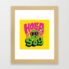 Holla At Ya' Soy Framed Art Print