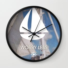 Worry Less Sail More 2 Wall Clock