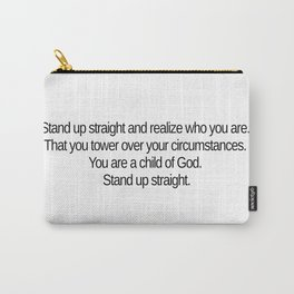 Stand up straight and realize who you are Carry-All Pouch