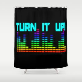 Turn It Up! Shower Curtain