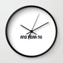 Dare to be honest and fear no labor Wall Clock