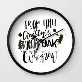 From Little Acorns a Mighty Oak Will Grow Wall Clock