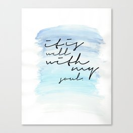 It is Well Canvas Print