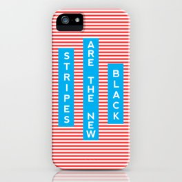 Stripes Are The New Black, typography poster, t-shirt iPhone Case