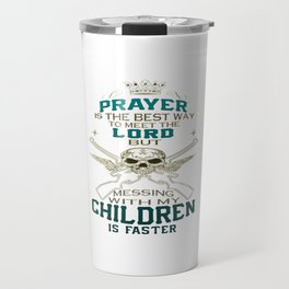 Mess With My Children Travel Mug