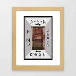 Ask, Seek, Knock, Find   2•4 Framed Art Print