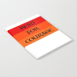 READ FOR COURAGE Notebook