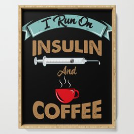 I Run On Insulin & Coffee Gift I Hypoglycemic Agent Serving Tray